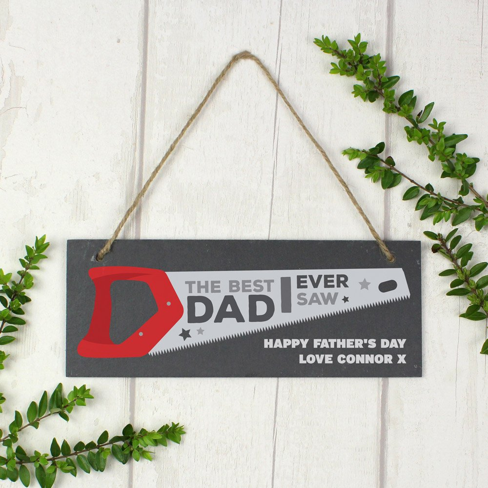 """""""""""The Best Dad Ever Saw"""""""" Printed Hanging Slate Plaque"""