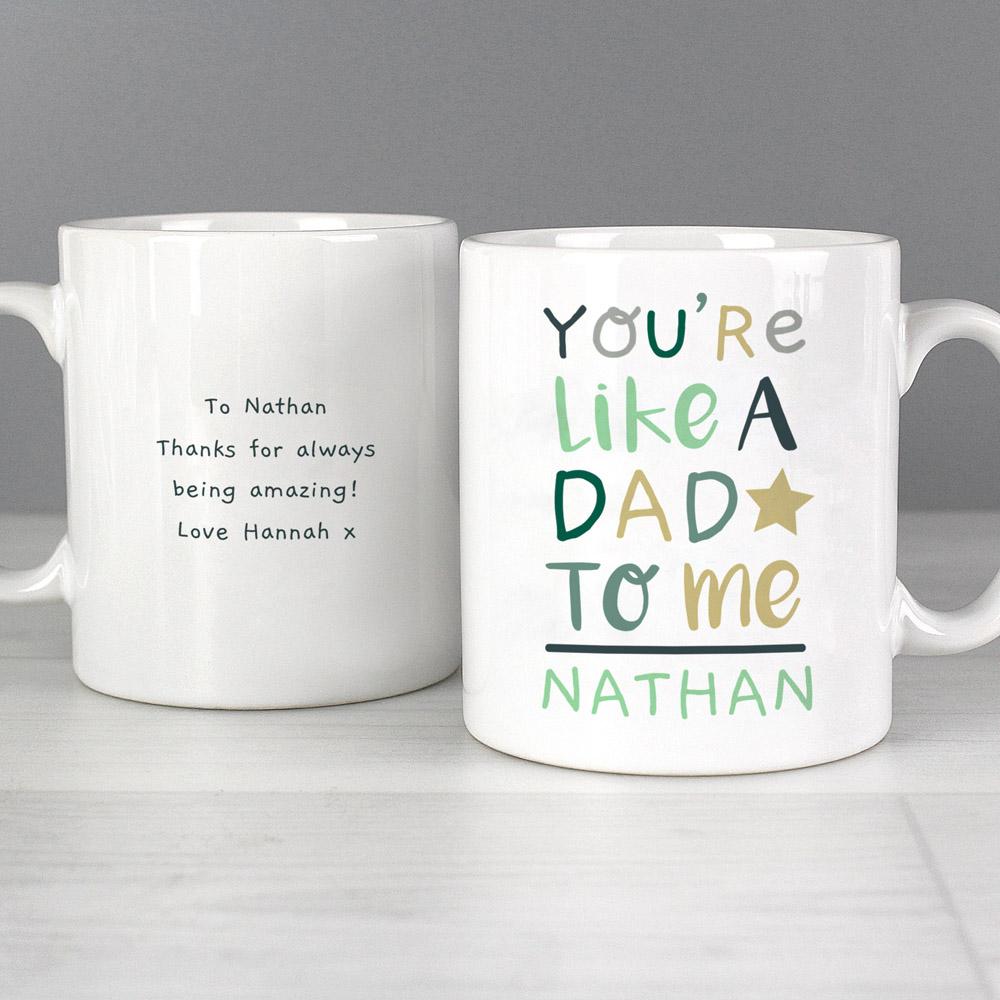 You're Like a Dad to Me' Mug
