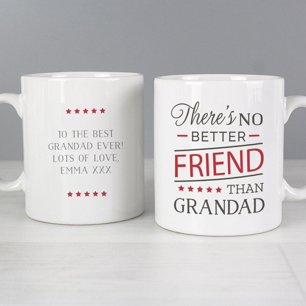 No Better Friend Than Grandad' Mug