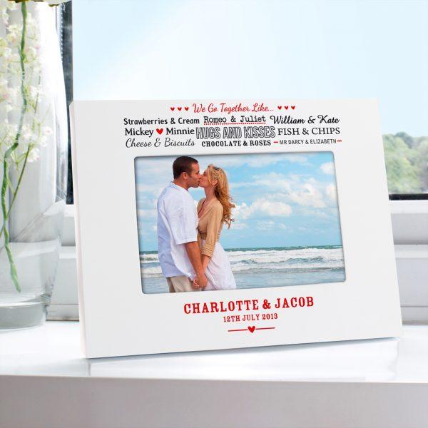 We Go Together Like.... White 6x4 Photo Frame